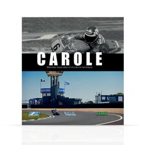 """Carole - """"Histoire singulière d'un circuit mythique"""""""